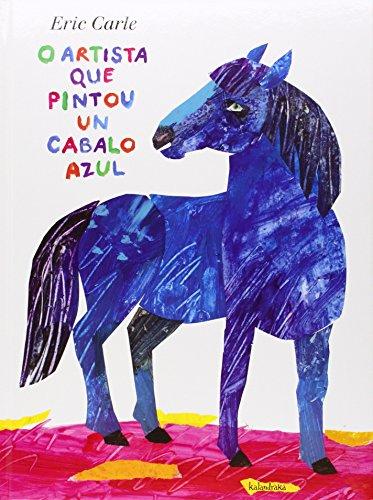9788484647812: O Artista Que Pintou Un Cabalo Azul