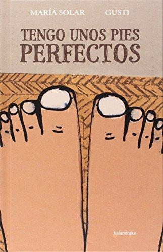 9788484649762: Tengo unos pies perfectos (Spanish Edition)