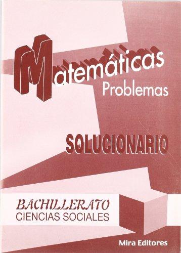 9788484650263: Matemáticas : problemas : ciencias sociales, bachillerato : solucionario