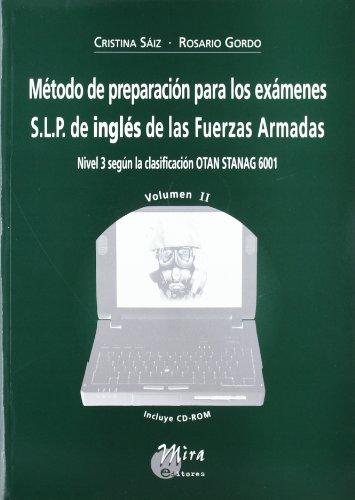 9788484651284: Método de preparación para los exámenes S.L.P. de inglés de las Fuerzas Armadas : nivel 3 según la clasificación OTAN STANAG 6001. Volumen II