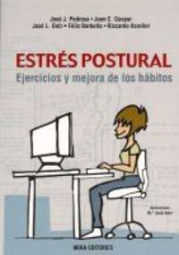 9788484651482: Estrés postural : ejercicios y mejora de los hábitos