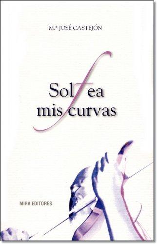 9788484651949: Solfea mis curvas