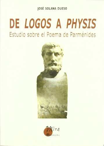 9788484652106: De Logos a Physis: estudio sobre el Poema de Parménides