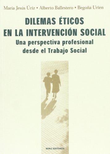 Dilemas Eticos En La Intervencion Social: Una: Maria Jesus Uriz