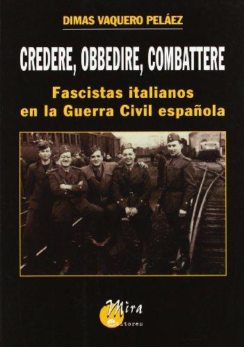9788484652199: Credere, obbedire, combattere : fascistas italianos en la guerra civil española