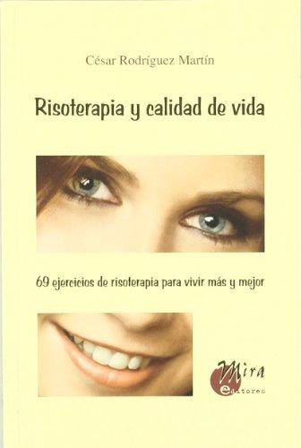 9788484652229: Risoterapia y calidad de vida : 69 ejercicios de risoterapia para vivir mAÂ¡s y mejor