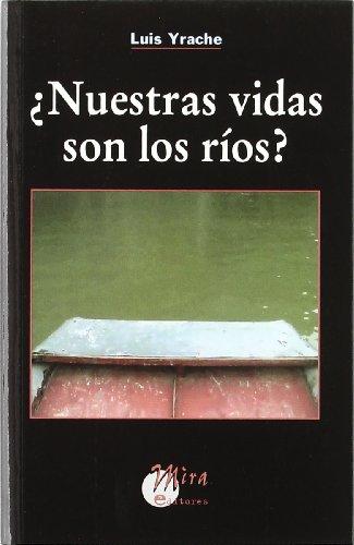9788484652847: ¿Nuestras vidas son los ríos? (Narrativa Mira)