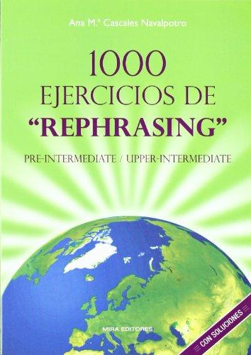 1000 EJERCICIOS DE REPHRASING I: ANA M§ CASCALES NAVALPOTRO