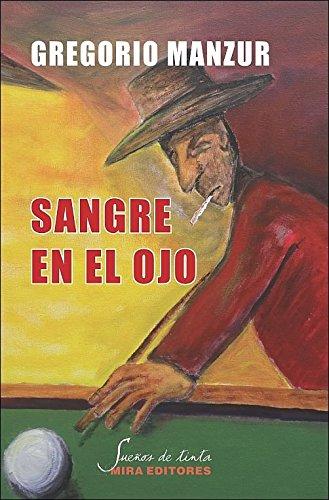 SANGRE EN EL OJO: MANZUR,GREGORIO
