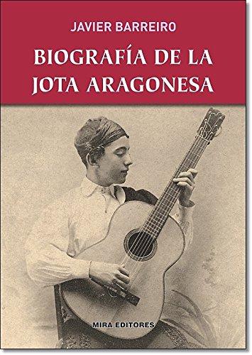 9788484654483: Biografía de la jota aragonesa