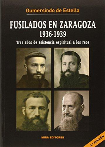 Fusilados en Zaragoza (1936-1939) : tres años: Gumersindo de Estella,