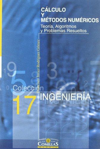 9788484681045: Cálculo y métodos numéricos: Teoría, algoritmos y problemas resueltos (Colección Ingeniería)