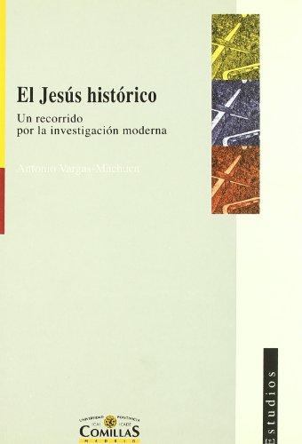 El Jesús histórico : un recorrido por: Antonio Vargas-Machuca Gutiérrez