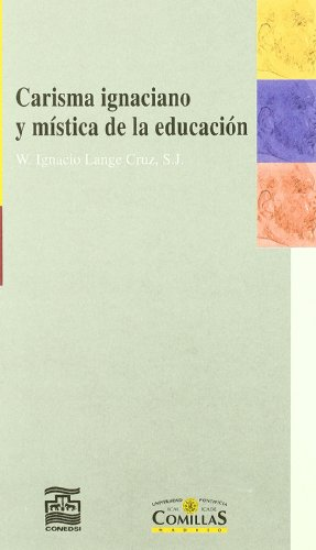 9788484681687: CARISMA IGNACIANO Y MISTICA DE LA EDUCACION