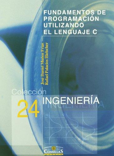 Fundamentos de programación utilizando el lenguaje C: Palacios Hielscher, Rafael;