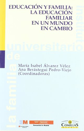 9788484682028: Educación y familia: la educación familiar en un mundo en cambio (Instituto Universitario de la Familia)