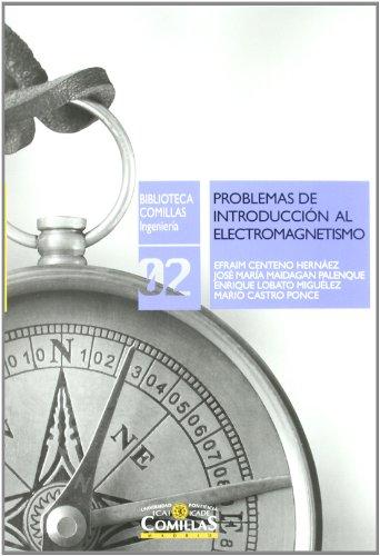 9788484682264: Problemas de introducción al electromagnetismo: Exámenes resueltos de la asignatura: Fundamentos físicos de Ingeniería (Biblioteca Comillas, Ingeniería)