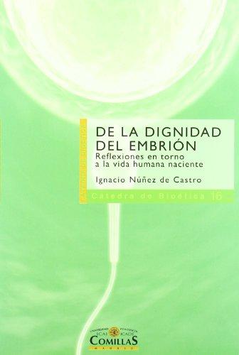 9788484682332: De la dignidad del embrión: Reflexiones en torno a la vida humana naciente (Cátedra de Bioética)