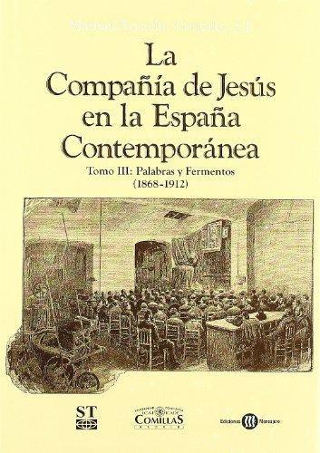 9788484682370: La Compañía de Jesús en la España contemporánea: Palabras y fermentos, 1868-1912: 3 (Estudios)