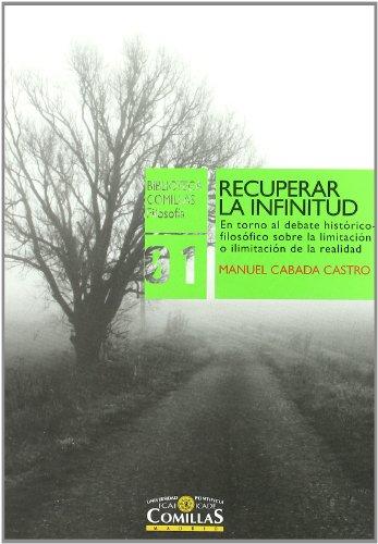 Recuperar la infinitud : en torno al debate histórico-filosófico sobre la limitación o ilimitación de la realidad (Paperback) - Manuel Cabada Castro