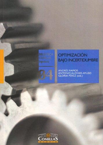 9788484682516: Optimización bajo incertidumbre (Biblioteca Comillas, Ingeniería)