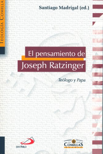 9788484682561: El pensamiento de Joseph Ratzinger: Teólogo y Papa (Teología Comillas)
