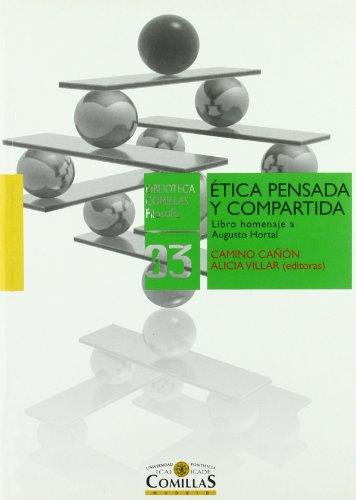 Etica pensada y compartida. Libro homenaje a Augusto Hortal: Camino Cañón Loyes, Alicia Villar (eds...