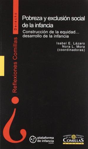 9788484684008: Pobreza y exclusión social de la infancia: Construcción de la equidad... desarrollo de la infancia (Reflexiones Comillas, Derecho)