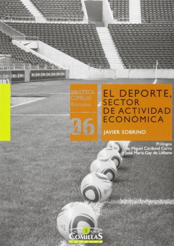 9788484685005: El deporte, sector de actividad económica: Estructuración de uno de los sectores con mayor potencial