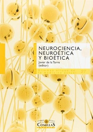 9788484685111: Neurociencia, neuroética y bioética (Cátedra de Bioétia. Dilemas éticos de la medicina actual)