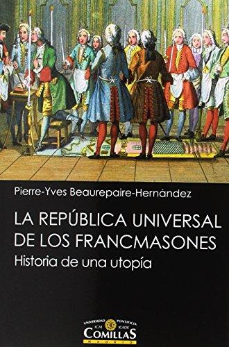 La República universal de los francmasones: Historia: Beaurepaire-Hernández, Pierre-Yves
