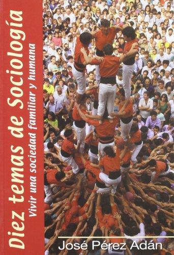 9788484690313: Diez temas de sociología. Vivir una sociedad familiar y humana (10 Temas)