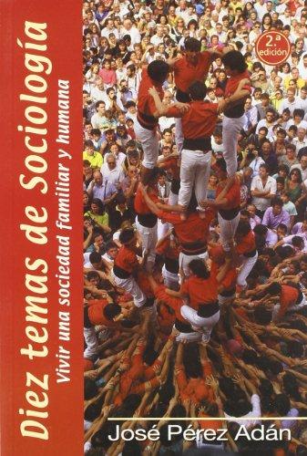 9788484690573: Diez temas de sociología : vivir una sociedad familiar y humana