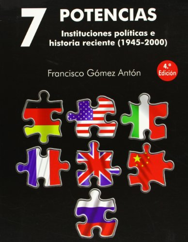 9788484690726: 7 potencias : instituciones políticas e historia reciente (1945-2000)