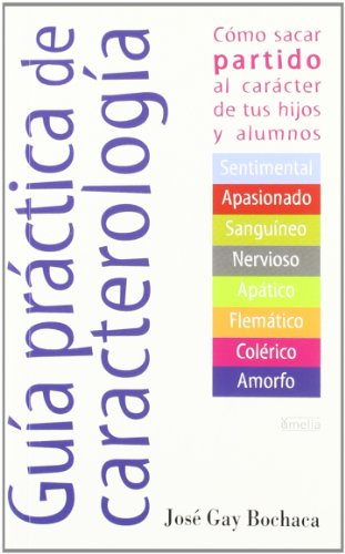 9788484690887: Guia de la caracterologia/ A guide to the characters: Como Sacar Partido Al Caracter De Tus Hijos Y Alumnos/ How to Advantage of Your Children and ... Familia Y Educacion) (Spanish Edition)