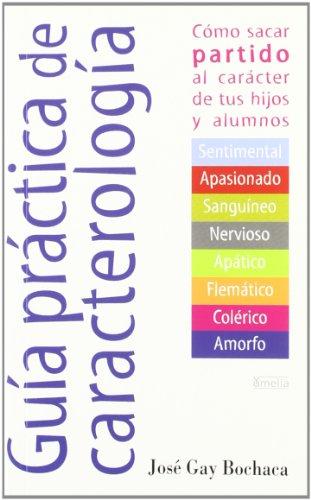 Guia de la caracterologia/ A guide to: Jose Gay Bochaca