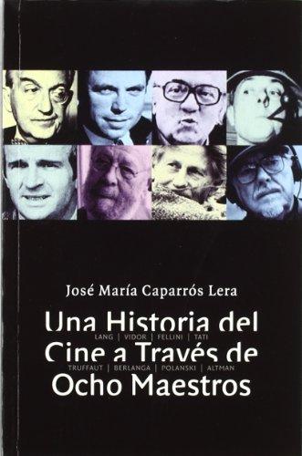 9788484690955: Una historia del cine a través de ocho maestros (Letras de cine)