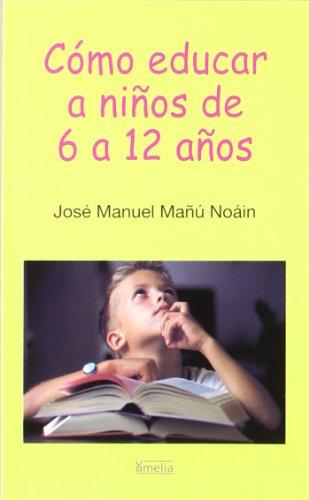 9788484691129: Como educar a niños de 6 a 12 años (Yumelia)