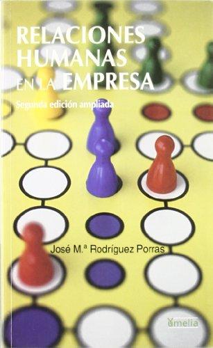 9788484691303: Relaciones humanas en la empresa (2ª ed.)