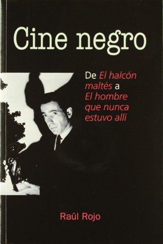 9788484691341: Cine negro: de El halcón maltés a El hombre que nunca estuvo allí (Letras de cine)