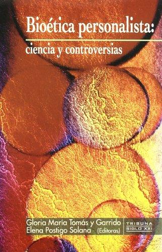 9788484691969: Bioética personalista: ciencia y controversias (Tribuna Siglo XXI)