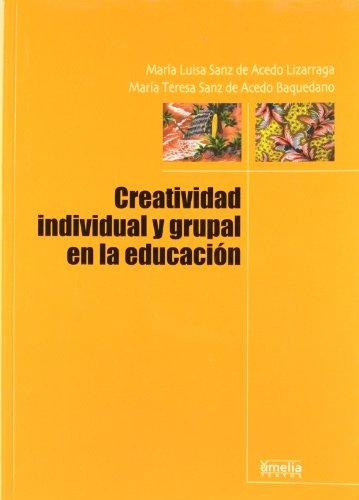 9788484691983: Creatividad individual y grupal en la educación (R) (2007)