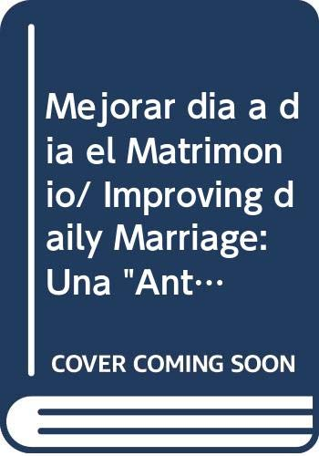 9788484692157: Mejorar dia a dia el Matrimonio/ Improving daily Marriage: Una
