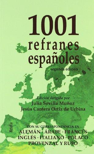 9788484692416: 1001 Refranes espanoles. / 1001 Spanish proverbs: Con Su Correspondencia En Aleman, Arabe, Frances, Ingles, Italiano, Polaco, Provenzal Y Ruso/ and ... and Provencal (Yumelia) (Spanish Edition)