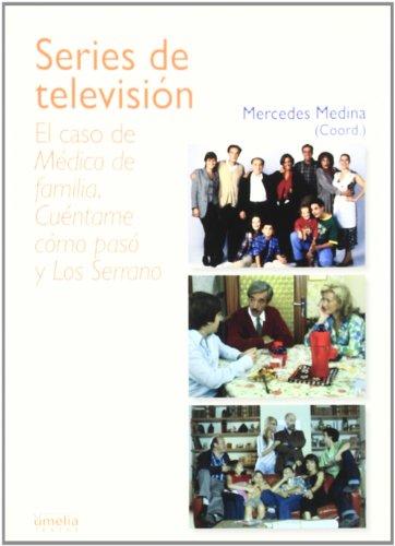 9788484692423: Series de televisión: el caso de Médico de familia, Cuéntame como pasó y Los Serrano (Yumelia textos)