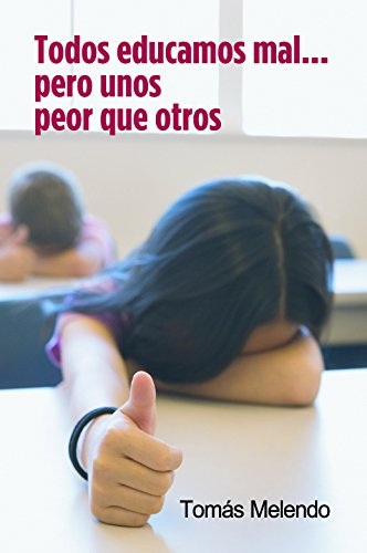 9788484692447: Todos educamos mal...pero unos peor que otros/ Everybody educate bad ... but some of us worse than others (Edufamilia) (Spanish Edition)