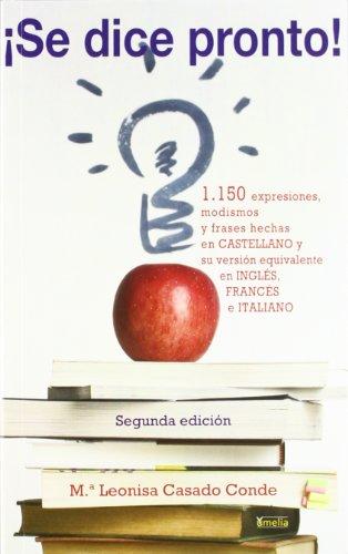 9788484692621: !Se dice pronto! 1150 expresiones, modismos y frases hechas en castellano y su version equivalente en ingles