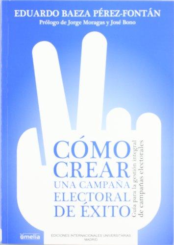 9788484693062: Cómo crear una campaña electoral de éxito (Yumelia)