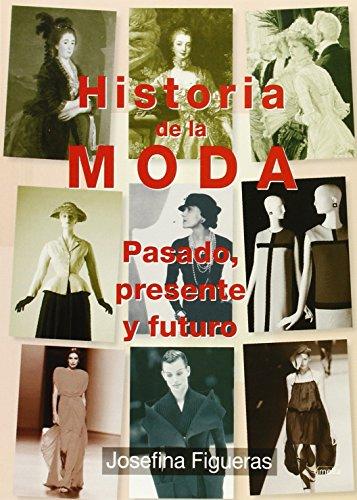 9788484693123: HISTORIA DE LA MODA PASADO PRESENTE Y FUTURO