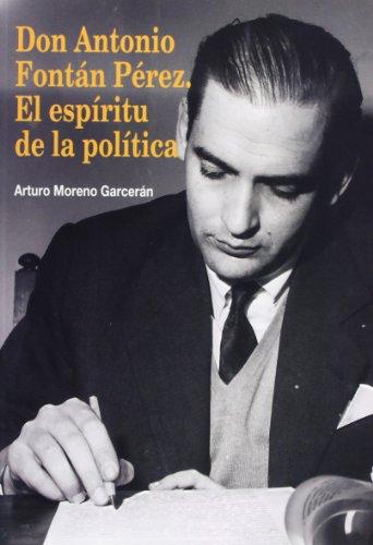DON ANTONIO FONTAN PEREZ EL ESPIRITU DE: Moreno Garcerán, Arturo